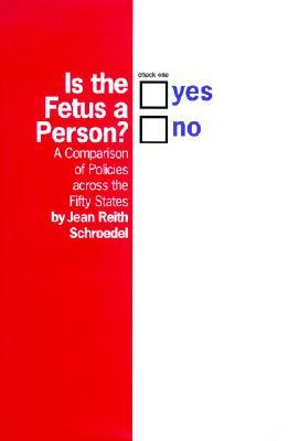 Is the Fetus a Person?: A Comparison of Policies Across the Fifty States