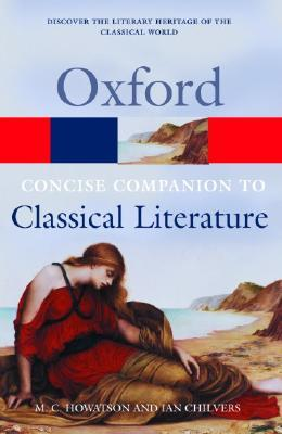 The Concise Oxford Companion to Classical Literature by Ian Chilvers