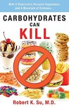Carbohydrates Can Kill by Robert K. Su