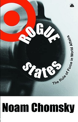 Rogue States: The Rule of Force in World Affairs