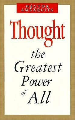 Thought: The Greatest Power of All
