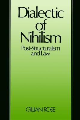Dialectic Of Nihilism: Post-structuralism and Law