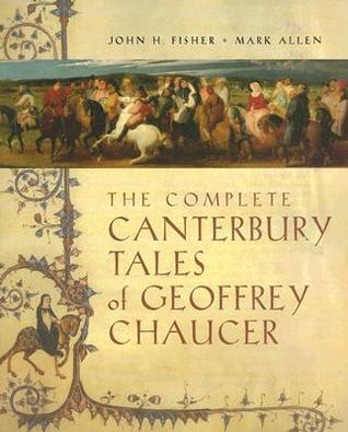 The Complete Canterbury Tales of Geoffrey Chaucer by Geoffrey Chaucer