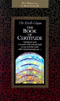 The Kitab-I-Iqan by Bahá'u'lláh