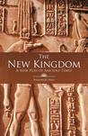 The New Kingdom: A New Play of Ancient Times