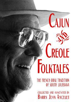 Cajun and Creole Folktales by Barry Jean Ancelet