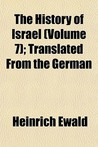 The History of Israel (Volume 7); Translated from the German