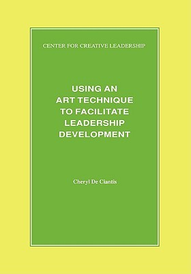 Using an Art Technique to Facilitate Leadership Development by Cheryl, De Ciantis