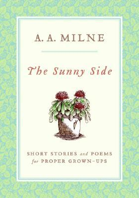 The Sunny Side by A.A. Milne