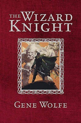 The Wizard Knight by Gene Wolfe