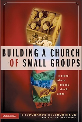 Building a Church of Small Groups by Bill Donahue