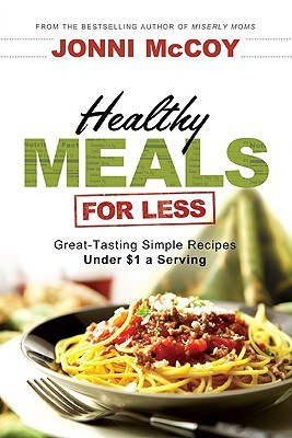 Free online download Healthy Meals for Less: Great-Tasting Simple Recipes Under $1 a Serving PDF