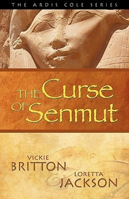 Get The Ardis Cole Series: The Curse of Senmut (Ardis Cole #1) by Vickie Britton, Loretta Jackson MOBI