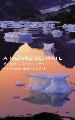 A Moral Climate: The Ethics of Global Warming