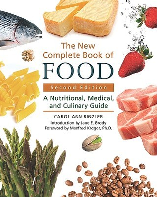 The New Complete Book of Food by Carol Ann Rinzler
