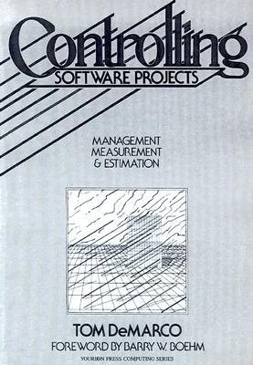 Controlling Software Projects: Management, Measurement, and Estimates