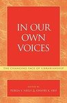 In Our Own Voices: The Changing Face of Librarianship