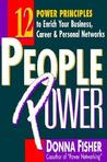 People Power: 12 Power Principles to Enrich Your Business, Career and Personal Networks