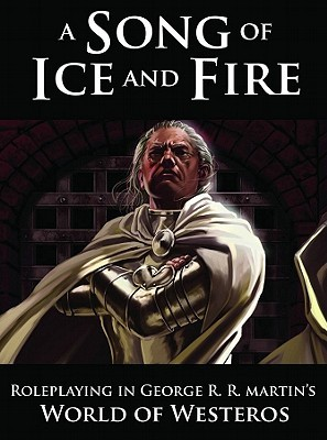 A Song of Ice and Fire Roleplaying by Robert J. Schwalb