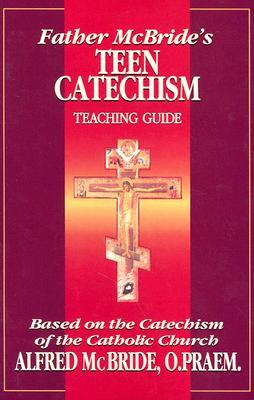 Father McBride's Teen Catechism: Teaching Guide