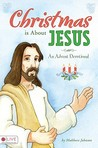 Christmas Is about Jesus: An Advent Devotional