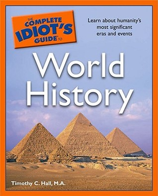 The Complete Idiots Guide to World History