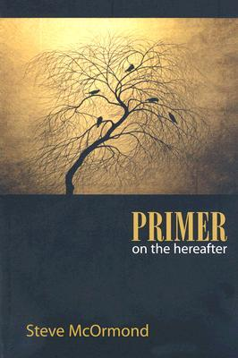 Primer on the Hereafter