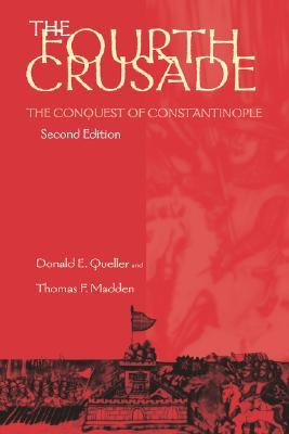 Fourth Crusade: The Conquest of Constantinople