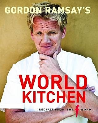 Gordon Ramsay's World Kitchen by Gordon Ramsay