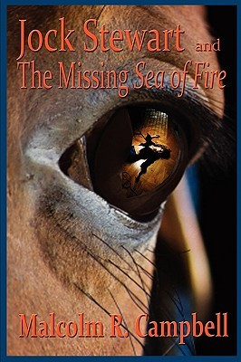Jock Stewart and the Missing Sea of Fire by Malcolm R. Campbell