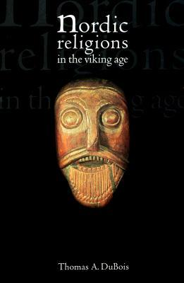 Nordic Religions in the Viking Age by Thomas A. DuBois