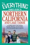 The Everything Family Guide to Northern California and Lake Tahoe: A Complete Guide to San Francisco, Yosemite, Monterey, and Lake Tahoe--And All the