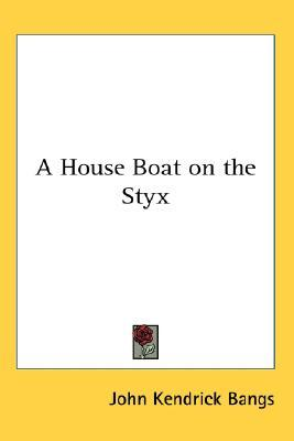 A House Boat on the Styx