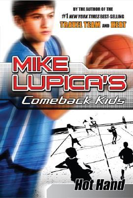 Download Hot Hand (Comeback Kids) by Mike Lupica PDF