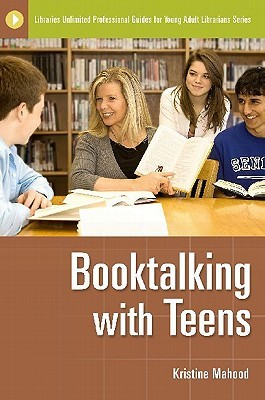 Booktalking with Teens by Kristine Mahood