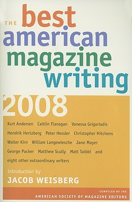 The Best American Magazine Writing 2008 by American Society of Magazin...
