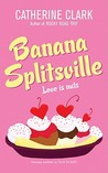 Banana Splitsville by Catherine Clark
