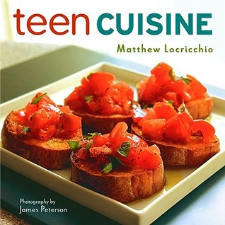 Teen Cuisine by Matthew Locricchio