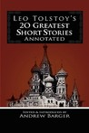 Leo Tolstoy's 20 Greatest Short Stories Annotated by Leo Tolstoy
