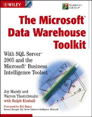 The Microsoft Data Warehouse Toolkit by Joy Mundy