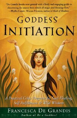 Goddess Initiation by Francesca De Grandis