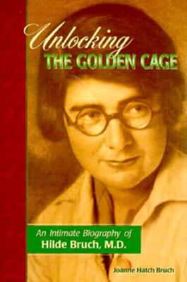 Unlocking the Golden Cage by Joanne Hatch Bruch
