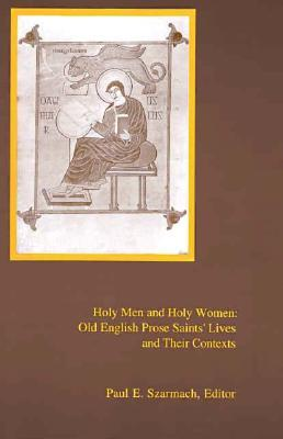 Holy Men and Holy Women: Old English Prose Saints' Lives and Their Contexts