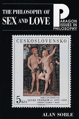 The Philosophy of Sex and Love: An Introduction (Paragon Issues in Philosophy)