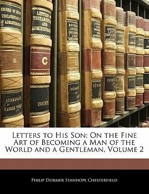 Letters to His Son by Philip Dormer Stanhope