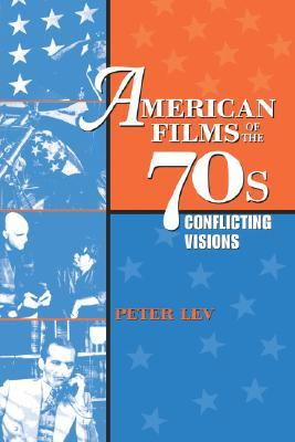 American Films of the 70s: Conflicting Visions