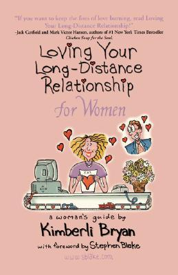 Loving Your Long-Distance Relationship for Women by Kimberli Bryan