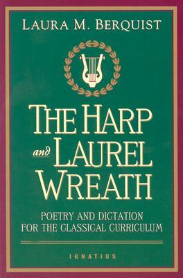 Harp and the Laurel Wreath by Laura Berquist