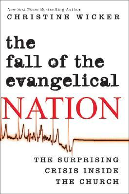 The Fall of the Evangelical Nation by Christine Wicker