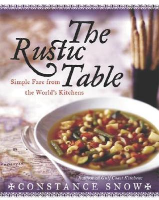 The Rustic Table: Simple Fare from the World